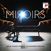 Alexander Krichel – Miroirs: Ravel Piano Works / Sony 889853776429 / CD € 17,95