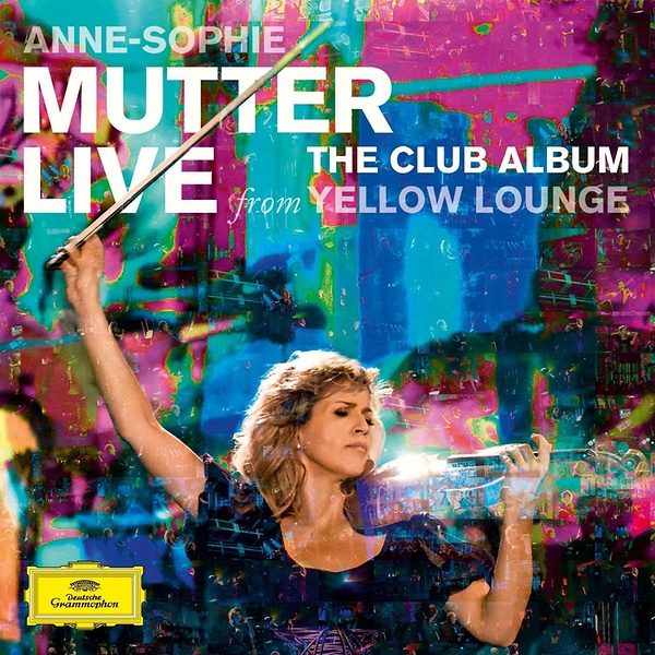 Anne Sophie Mutter - The Club Album: Live From Yellow Lounge/DG 4795021/CD € 17,95; CD+DVD € 21,95.