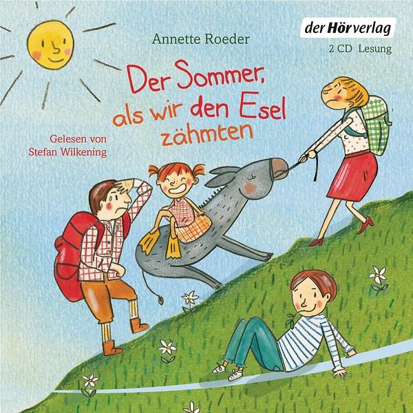 Annette Roeder - Der Sommer, als wir den Esel zähmten. Stefan Wilkening/Der Hörverlag/2CD € 9,95.