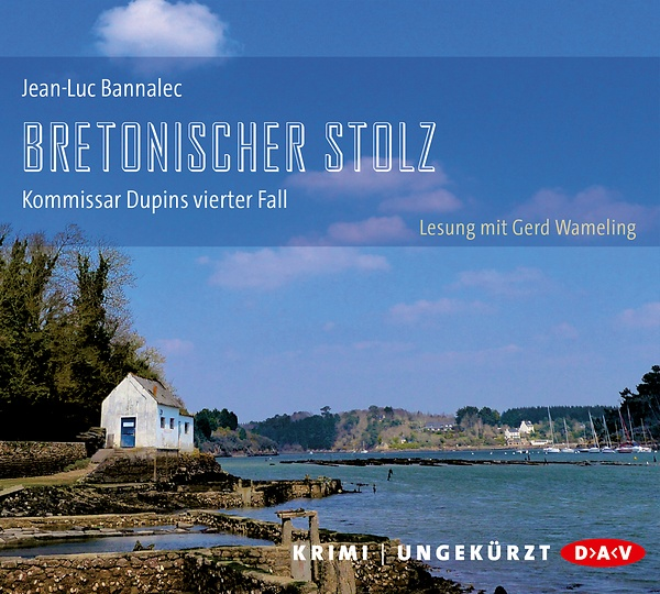 Jean-Luc Bannalec - Bretonischer Stolz/Kommissar Dupins vierter Fall/DAV ISBN 978-3-86231-540-6/8 CD € 19,95.
