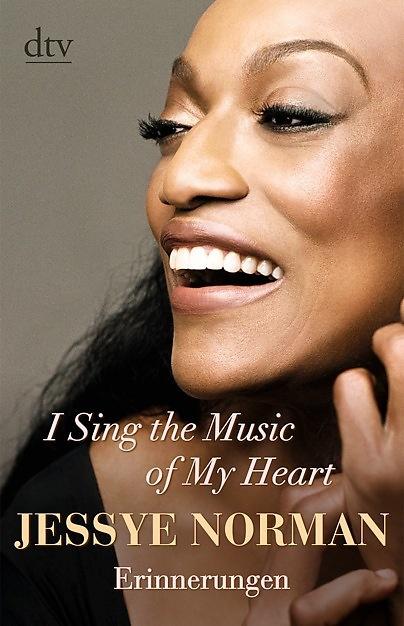 Jessye Norman - I sing the Music of my Heart/Erinnerungen/dtv/ ca.332 Seiten/ € 22,95.