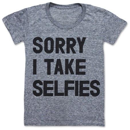 Print Liberation Sorry I take Selfies Women's Tee
