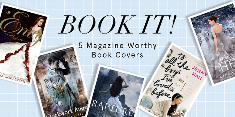 BOOK IT! 5 Magazine Worthy Book Covers