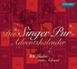 Der Singer Pur Adventskalender: 24 Lieder zum Advent. Oehms Classics OC1810/ CD € 17,95.
