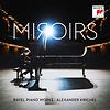 Alexander Krichel – Miroirs: Ravel Piano Works / Sony 889853776429 / CD € 17,95