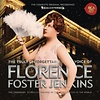 Florence Foster Jenkins – The Truly Unforgettable Voice of Florence Foster Jenkins / Sony 88985319622 / CD € 9,95