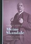 Gabriel Astruc: Meine Skandale. Berenberg ISBN 9783937834849/ Buch 124 S./€ 22,00.