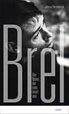"""Jens Rosteck: """"Jacques Brel, Der Mann, der eine Insel war""""/Mare9783866482395/Buch ca.240 S./ € 24,00."""