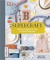 'Supercraft: Kreative Projekte für 52 Wochenenden' – von Katharina Bruns und Sophie Pester
